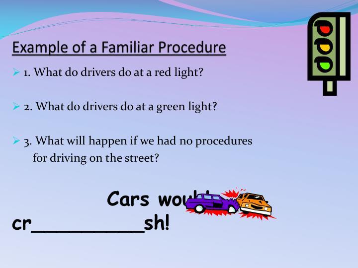 Example of a Familiar Procedure