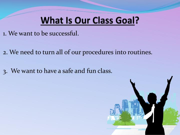 What is our class goal