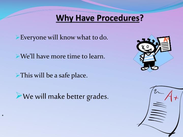 Why Have Procedures