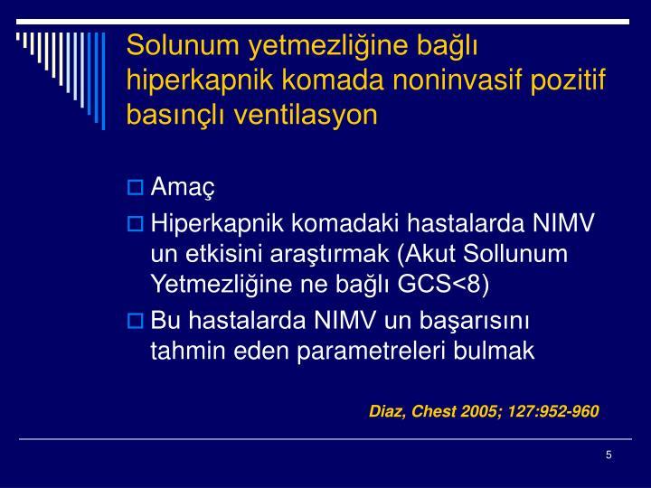 Solunum yetmezliğine bağlı hiperkapnik komada noninvasif pozitif basınçlı ventilasyon