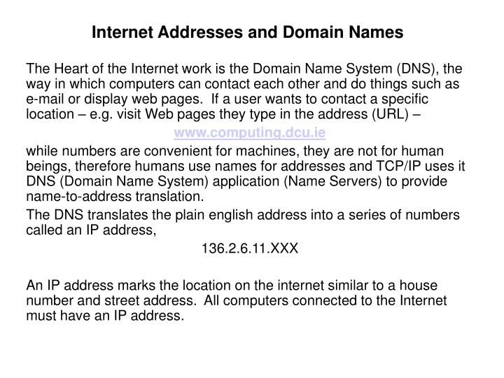 Internet Addresses and Domain Names