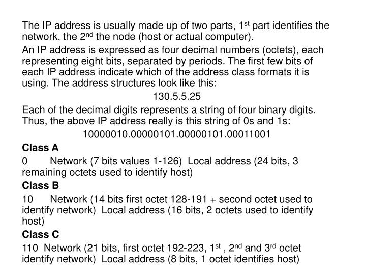 The IP address is usually