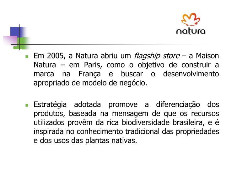Em 2005, a Natura abriu um