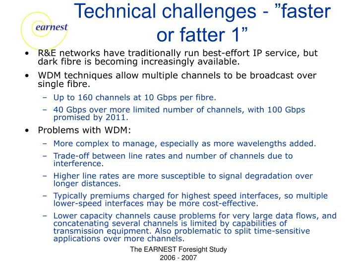 "Technical challenges - ""faster or fatter 1"""