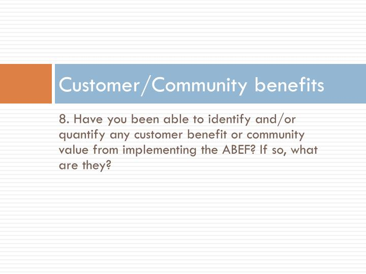 Customer/Community benefits
