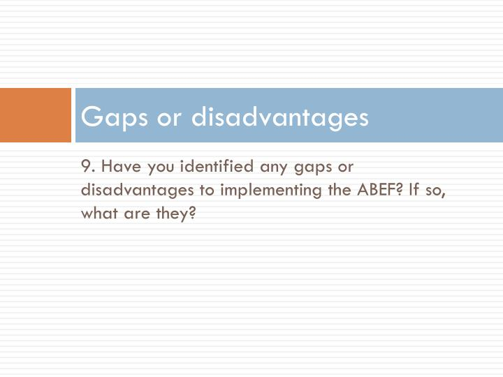 Gaps or disadvantages