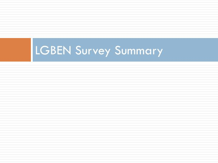 LGBEN Survey Summary