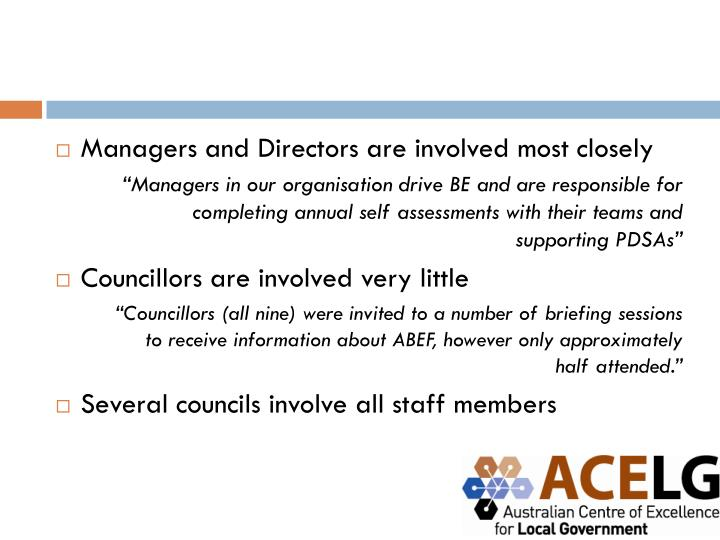Managers and Directors are involved most closely
