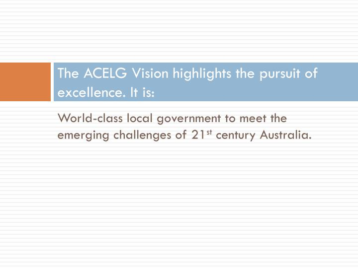The ACELG Vision highlights the pursuit of excellence. It is: