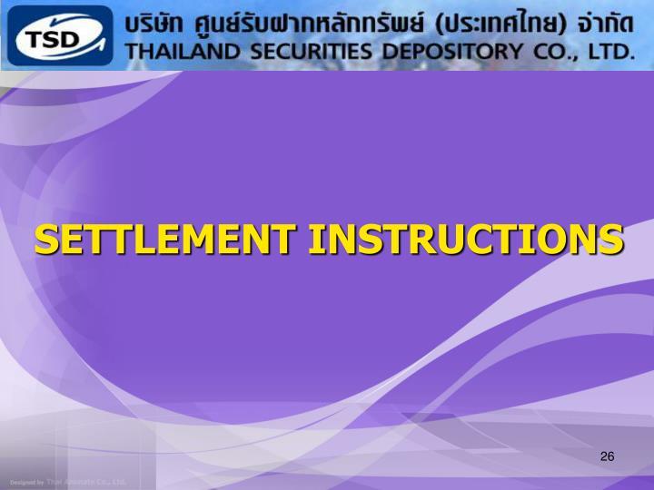 SETTLEMENT INSTRUCTIONS