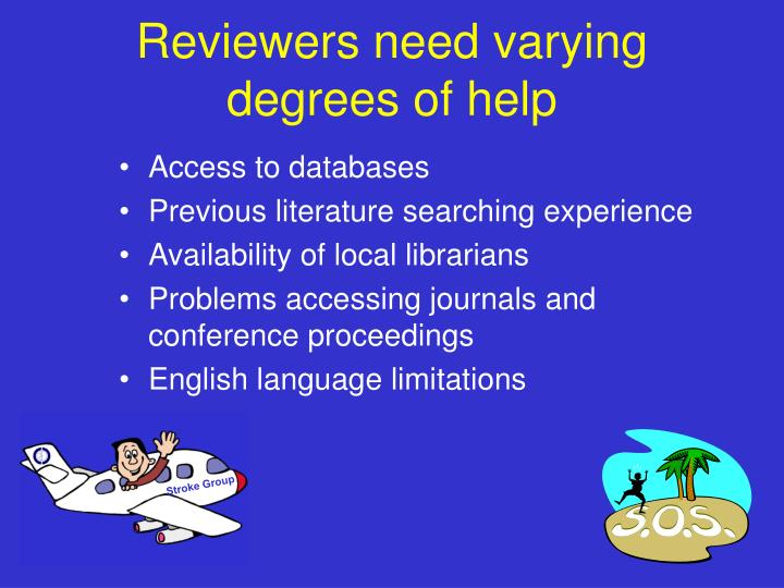 Reviewers need varying degrees of help