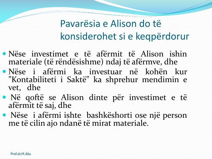 Pavarësia e Alison do të konsiderohet si e keqpërdorur