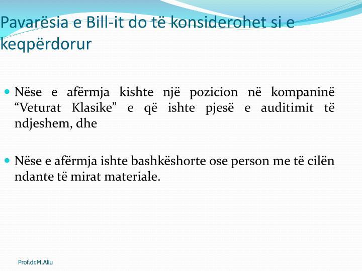 Pavarësia e Bill-it do të konsiderohet si e keqpërdorur