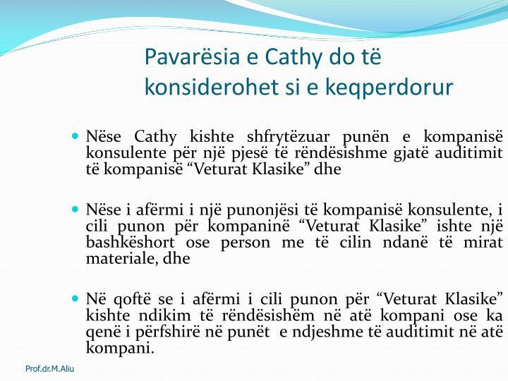 Pavarësia e Cathy do të konsiderohet si e keqperdorur