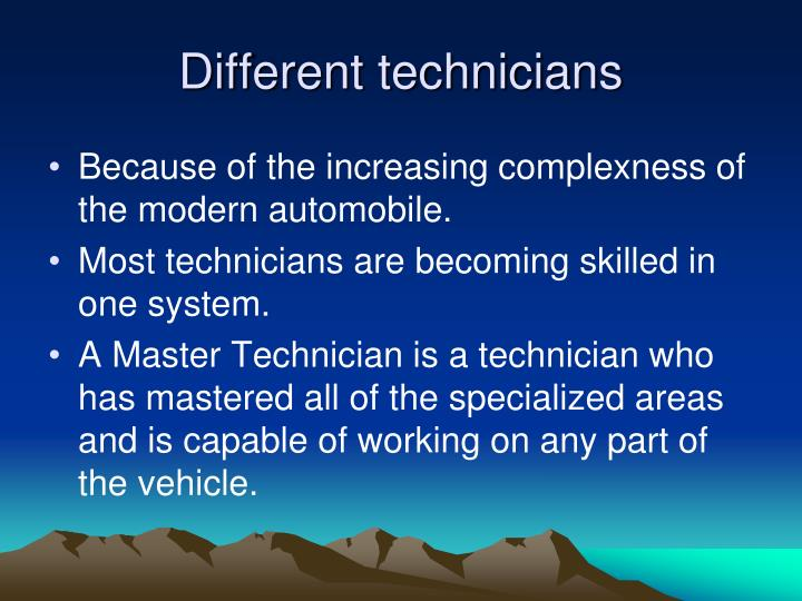 Different technicians
