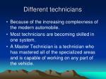 different technicians