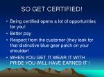 so get certified