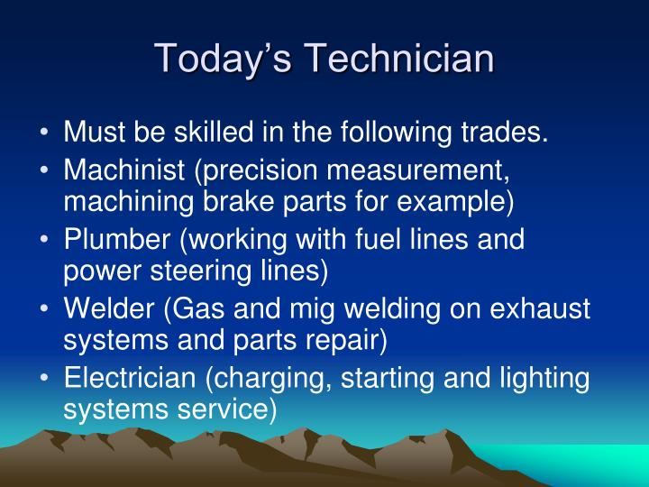 Today s technician