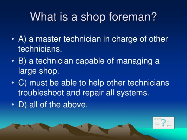 What is a shop foreman?
