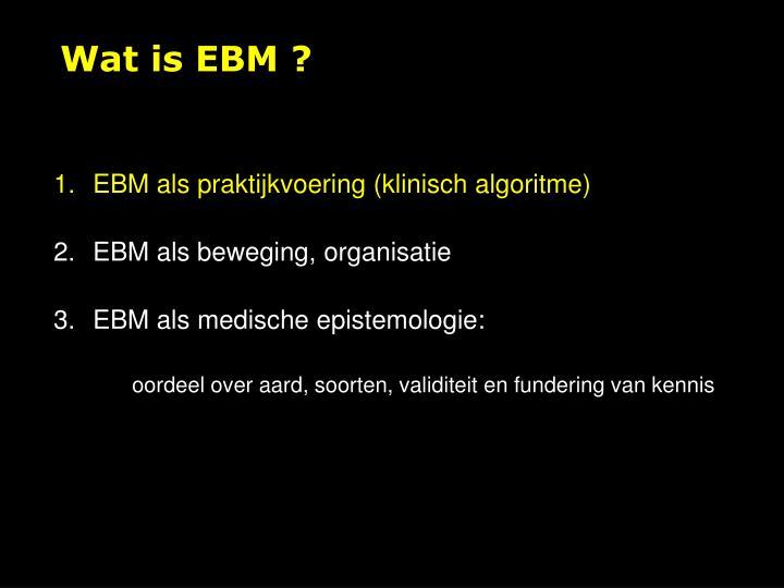 Wat is EBM ?