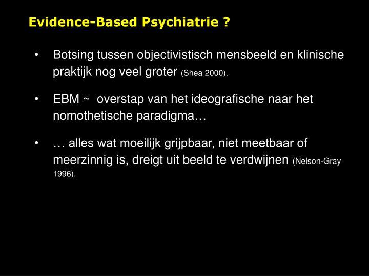 Evidence-Based Psychiatrie ?