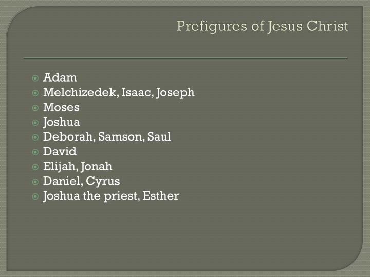 Prefigures of Jesus Christ