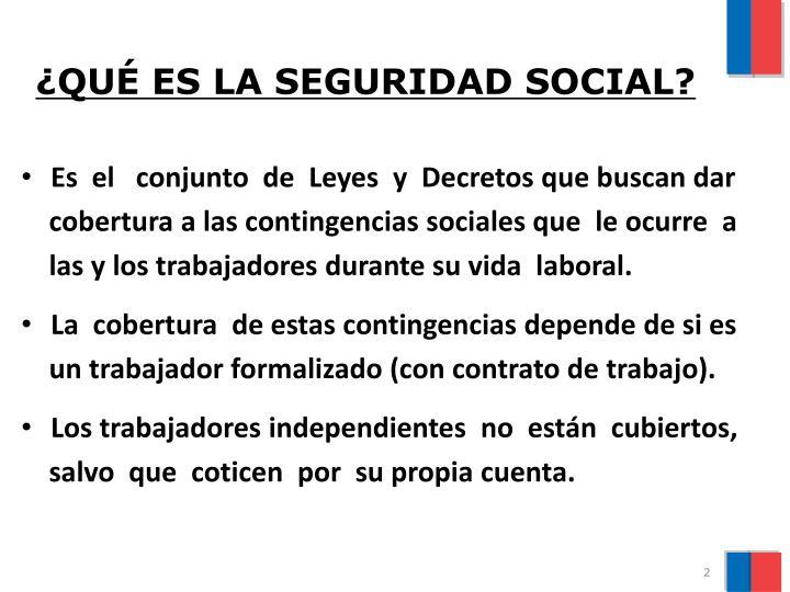 ¿QUÉ ES LA SEGURIDAD SOCIAL?