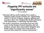 flagship pfi schools are significantly worse the guardian