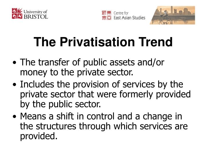 The Privatisation Trend