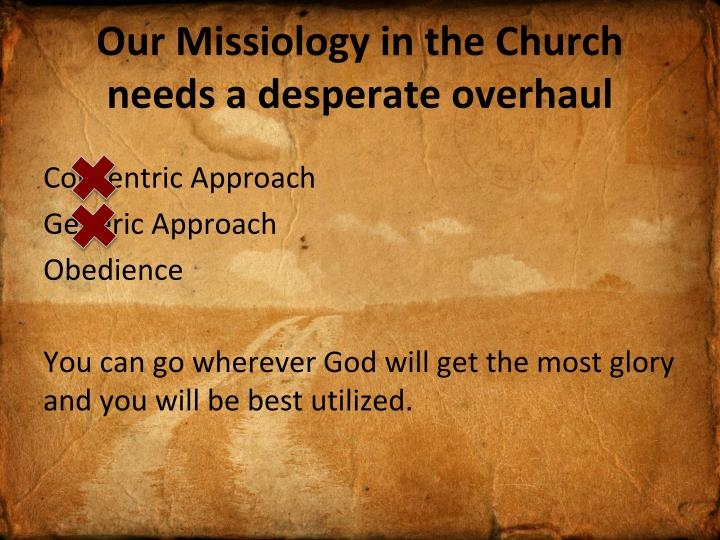Our Missiology in the Church needs a desperate overhaul