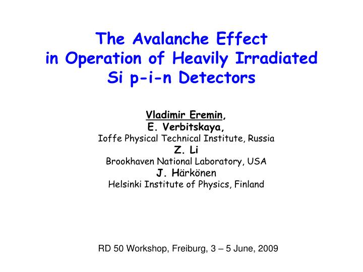 The avalanche effect in operation of heavily irradiated si p i n detectors