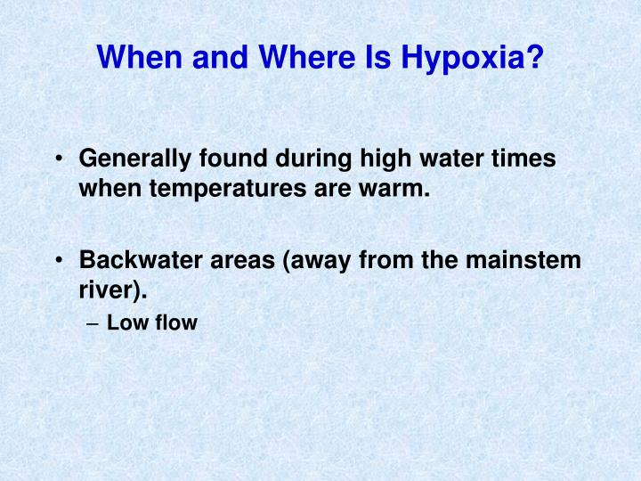 When and Where Is Hypoxia?