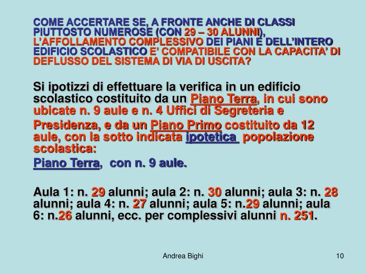 COME ACCERTARE SE, A FRONTE ANCHE DI CLASSI PIUTTOSTO NUMEROSE (CON