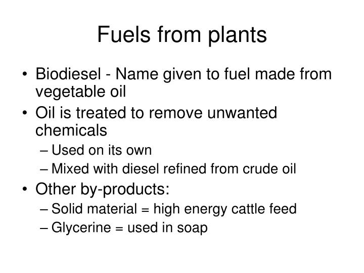 Fuels from plants
