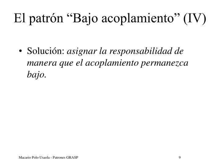 """El patrón """"Bajo acoplamiento"""" (IV)"""