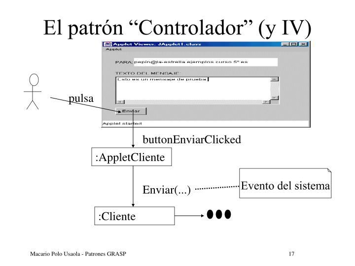 """El patrón """"Controlador"""" (y IV)"""