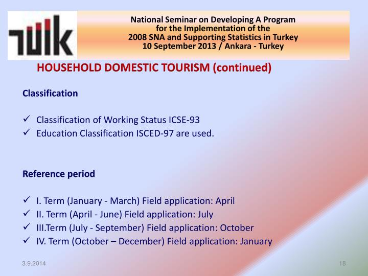 HOUSEHOLD DOMESTIC TOURISM (continued)