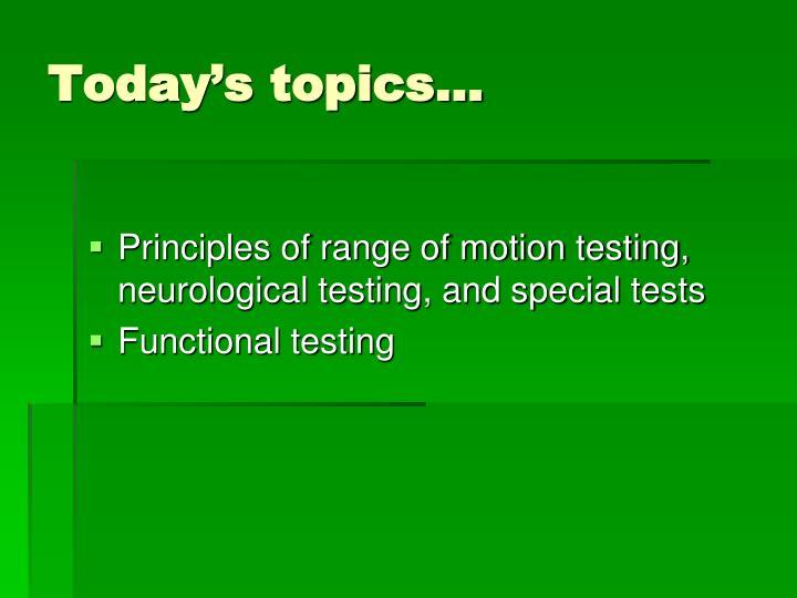 Today's topics...