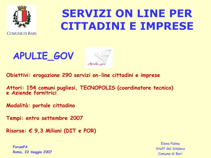 Obiettivi: erogazione 290 servizi on-line cittadini e imprese