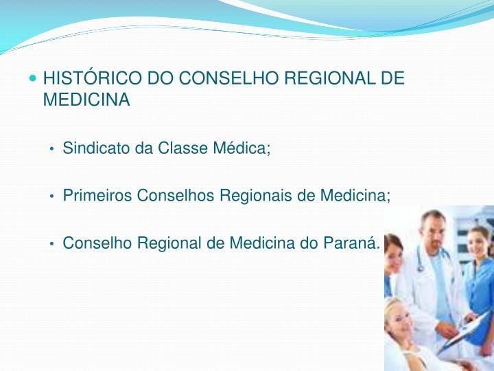 HISTÓRICO DO CONSELHO REGIONAL DE MEDICINA