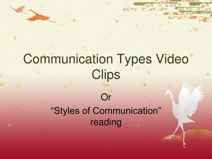 Communication Types Video Clips