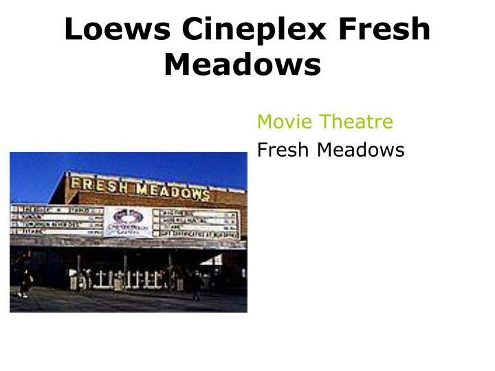 Loews Cineplex Fresh Meadows