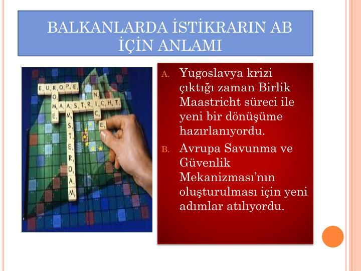 BALKANLARDA İSTİKRARIN AB
