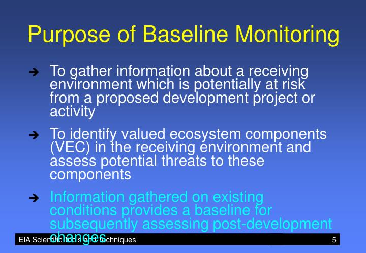 Purpose of Baseline Monitoring
