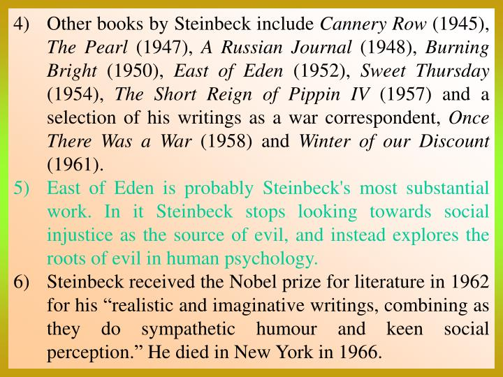 Other books by Steinbeck include