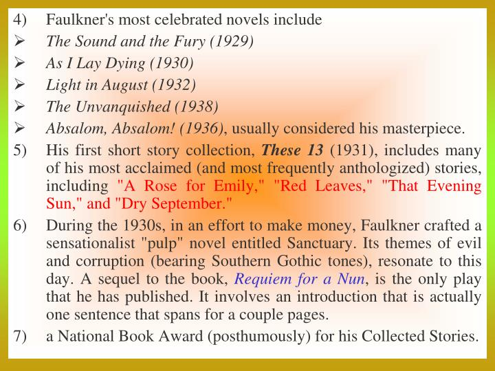 Faulkner's most celebrated novels include