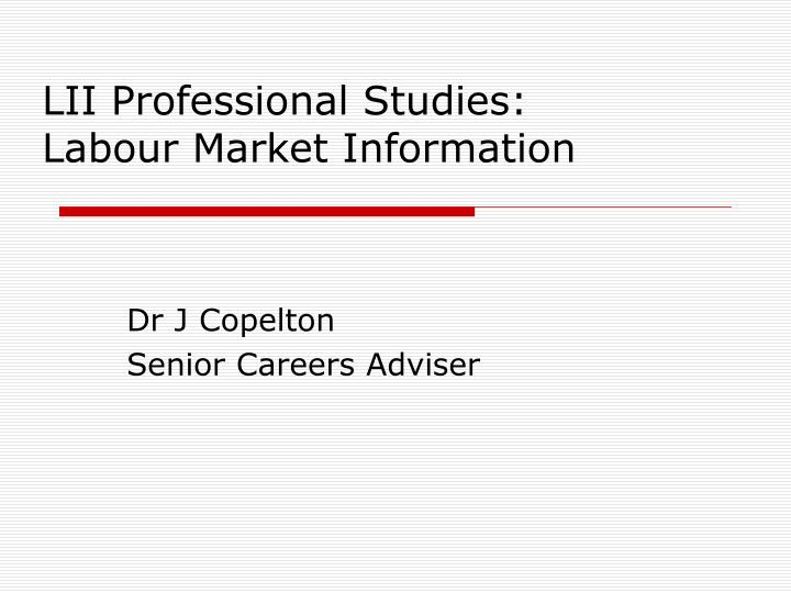Lii professional studies labour market information