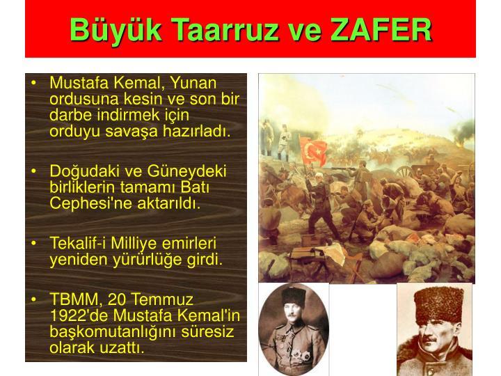 Mustafa Kemal, Yunan ordusuna kesin ve son bir darbe indirmek için orduyu savaşa hazırladı.