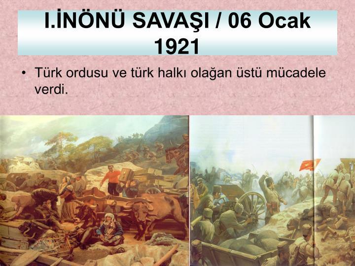 Türk ordusu ve türk halkı olağan üstü mücadele verdi.