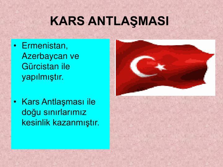 Ermenistan, Azerbaycan ve Gürcistan ile yapılmıştır.